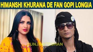 Himanshi Khurana De Gopi Longia Keo Fan  | Rapper Gopi Longia | Exclusive Interview | Punjabi Teshan