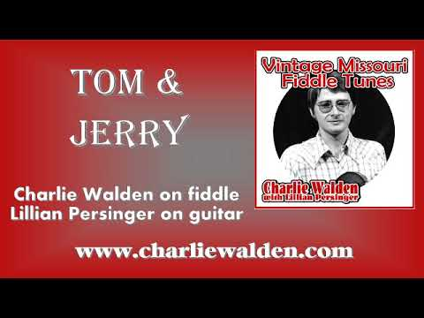 Tom & Jerry By Charlie Walden & Lillian Persinger