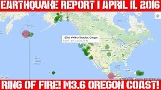Earthquake Report | April 11, 2016 | The Ring of Fire | Washington | Oregon 3.6
