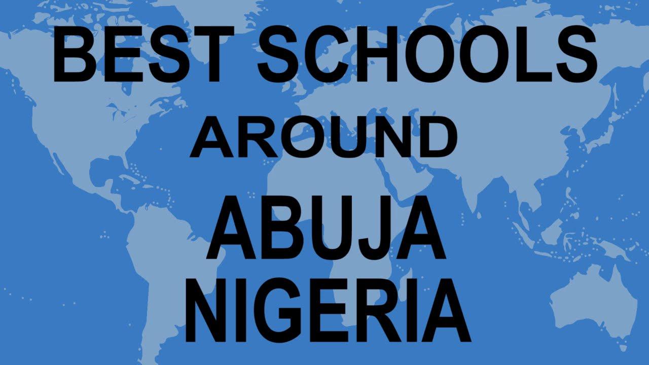 List of some good  schools around Abuja City Nigeria