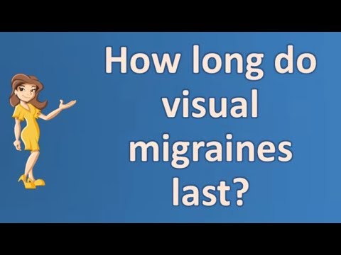 How long do visual migraines last ? | Good Health and More