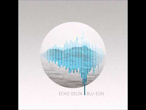 Echo Delta - Blu Eon [Full Album]