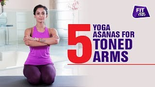 5 Yoga Asanas To Reduce Arm Fat   Fit Tak