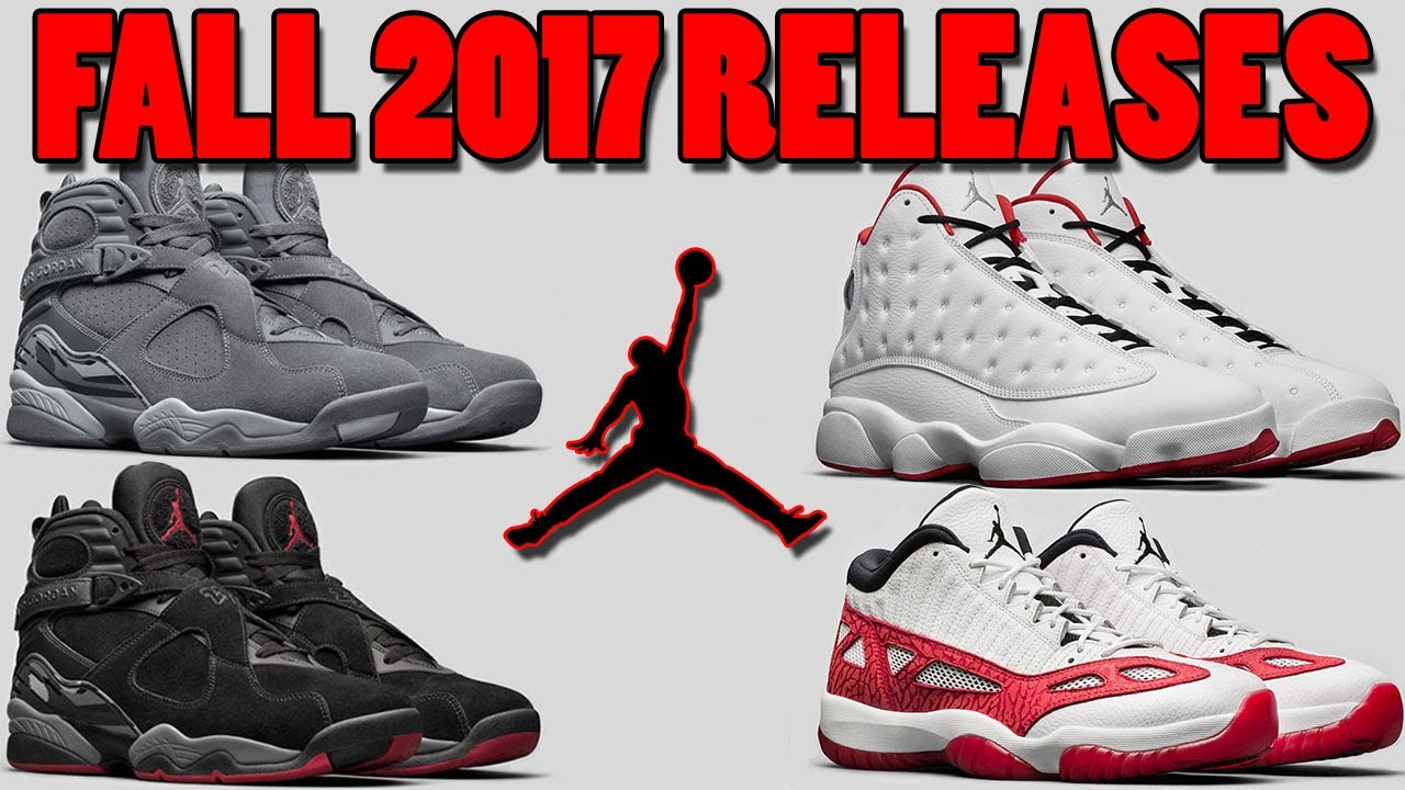 0d18d93c0cf AIR JORDAN FALL 2017 RELEASES + AIR JORDAN RELEASE DATES and More ...