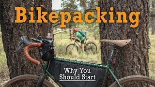 Why YOU Should Start Bikepacking!