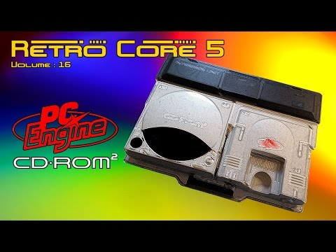 Retro Core 5 - Vol:16 - The NEC PC Engine CD (Turbo Grafx CD) 60fps
