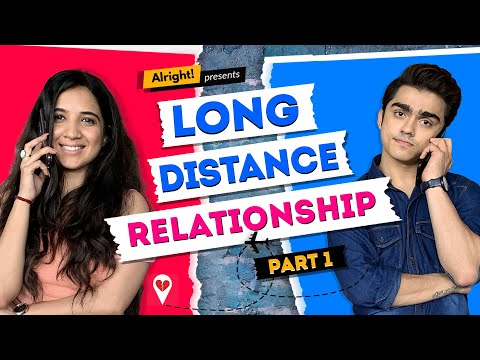 alright!-long-distance-relationship-part-1-ft.-rohan-shah-&-mehak-mehra