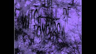 The Witch Will Die Tomorrow — Treachery at Walpurgis Night (goth, postpunk, horror))