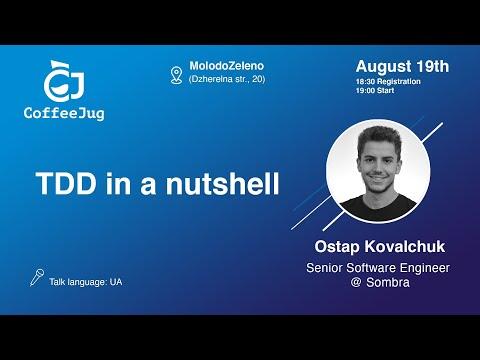 TDD in a nutshell by Ostap Kovalchuk   CoffeeJUG