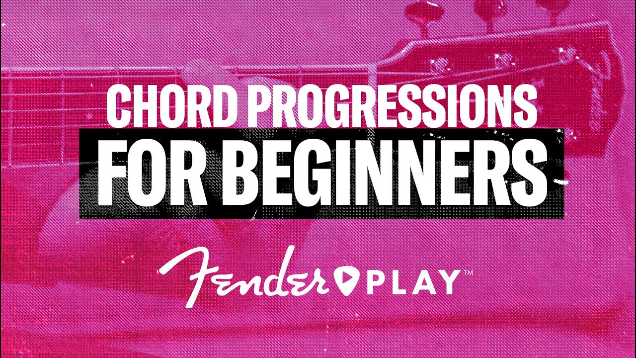 How To 3 Beginner Chord Progressions To Practice Fender Play