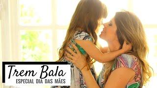 Baixar Trem Bala Especial Dia Das Mães Ana Vilela Cover | Clipe Carina Fernandes