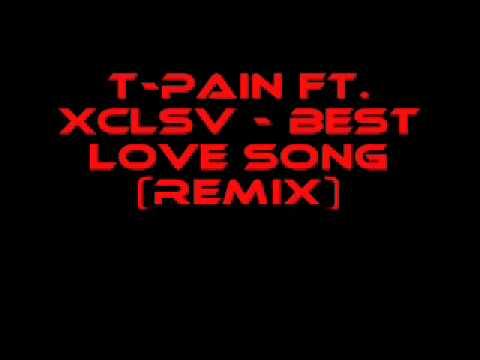 T-Pain Ft. Xclsv - Best Love Song (Remix)