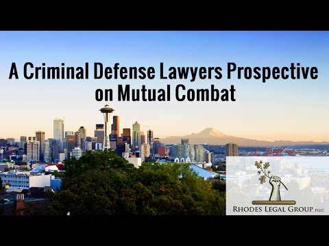 A Criminal Defense Lawyers Prospective on Mutual Combat