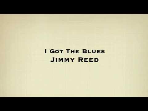 Jimmy Reed - I Got The Blues