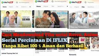 Cara Mendowload Filim serial Korea, Anime, serial percintaan dan Bioskop Di IFLIX screenshot 1