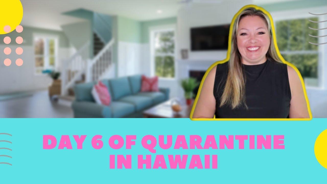 Day 6 of Quarantine in Hawaii