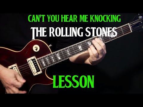 "how to play ""Can't You Hear Me Knocking"" on guitar by The Rolling Stones 