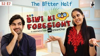 SIT | The Better Half | BIWI KI FORESIGHT | S2 E7 | Chhavi Mittal | Karan V Grover