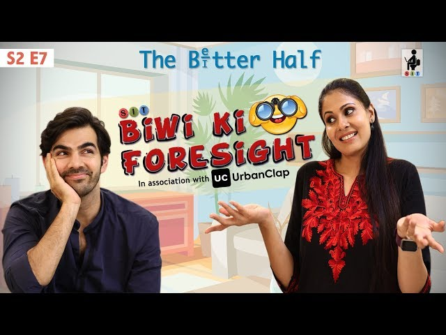 SIT | The Better Half | BIWI KI FORESIGHT | S2 E7 | Chhavi Mittal | Karan V Grover