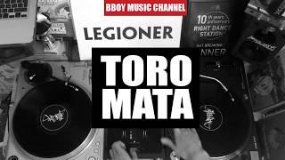 Dj Leg1oner | Toro Mata | Bboy Music Channel