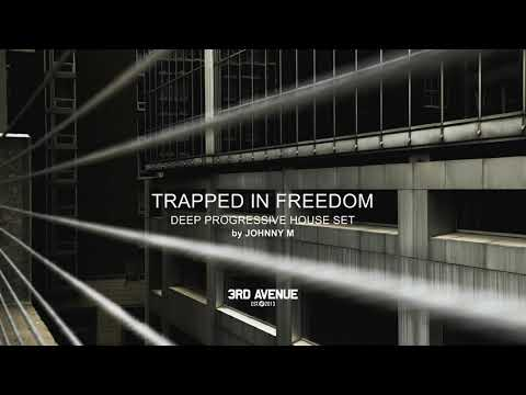 Trapped In Freedom | Progressive House | All Tracks By 3rd Avenue | 2020 Mixed By Johnny M