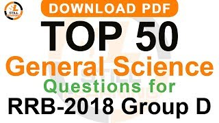 RRB 2018 Group D Top 50 General Science Questions with Answers