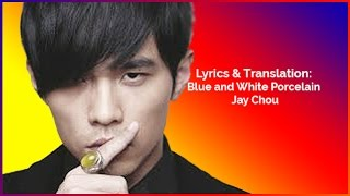 Lyrics & Translation: Blue and White Porcelain - Jay Chou