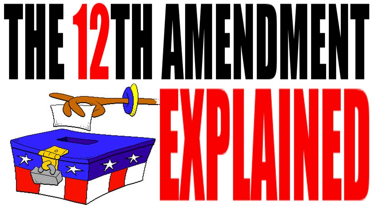 The 12th Amendment Explained American Government Review Youtube