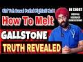 Rx GallStones #4 How to Melt GB Stones |100% Science | पित्त की पथरी कैसे पिघलती है | Dr.Education