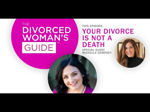 Download Your Divorce is Not a Death w/Michelle Dempsey | The Divorced Woman's Guide