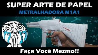 SUPER ARTE DE PAPEL (METRALHADORA) CRIANDO ARMINHA DE PAPEL - PlayJogos&Projetos