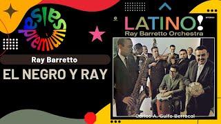 🔥EL NEGRO Y RAY [EL NEGRO RAY] por RAY BARRETTO - Salsa Premium