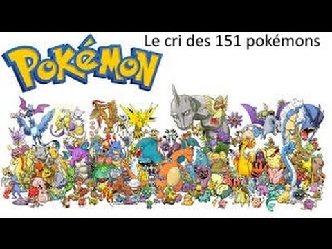 Le cri des 151 premiers pokémon (+1 intru)