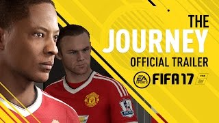 FIFA 17 - The Journey - Official Trailer thumbnail