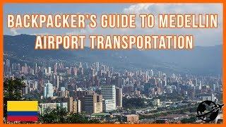 Cheapest Travel To and From Medellín Airport (Medellín Colombia)