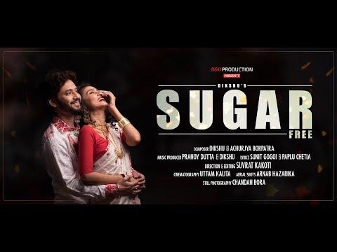 Sugar Free   Dikshu   Aimee Baruah   Suvrat Kakoti   New Assamese Song
