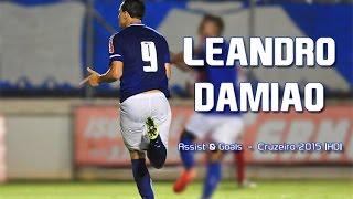 Leandro Damião ► Assist & Goals ● 2015 ● || HD || Cruzeiro Esporte Clube