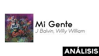 Analizando: J Balvin, Willy William - Mi Gente   Producción Musical