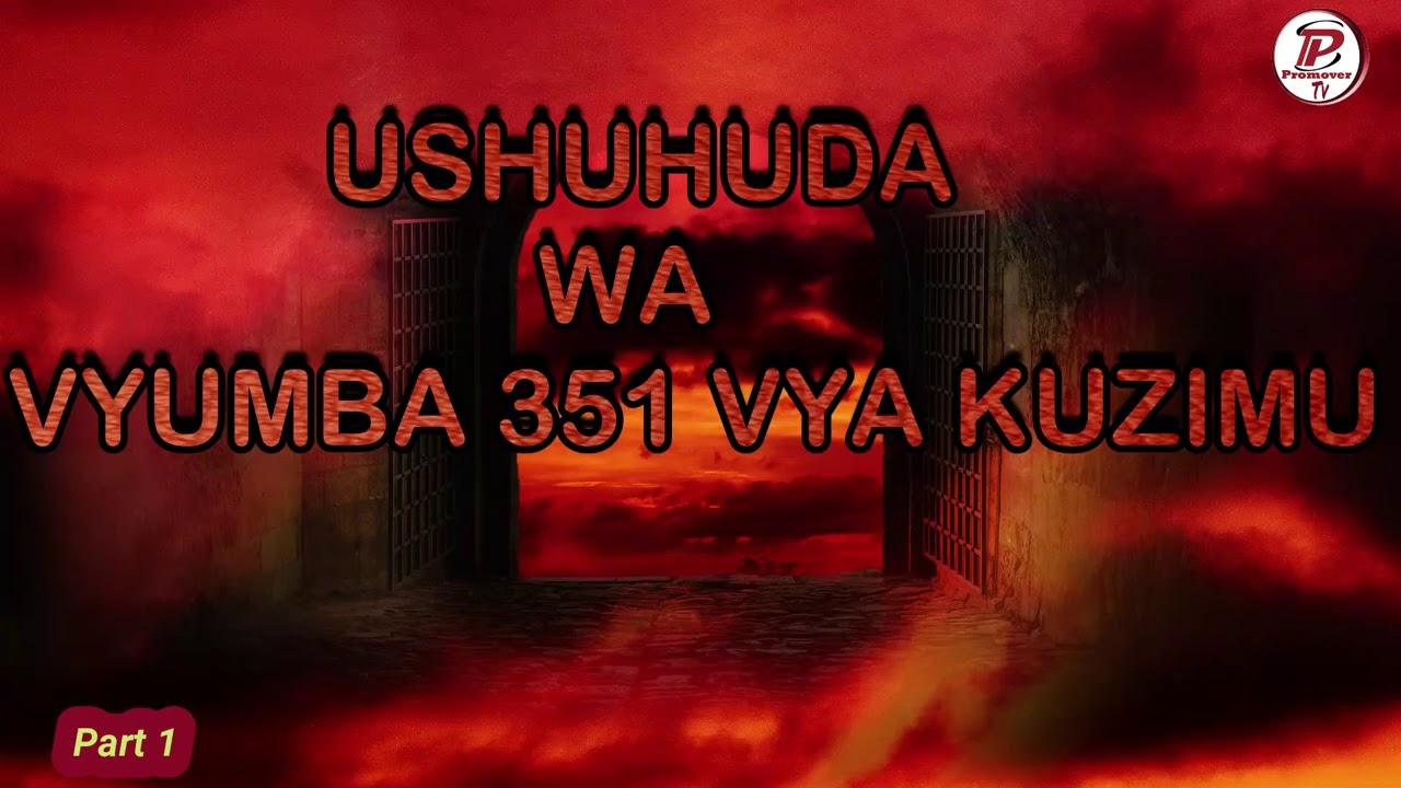 Download Part 1_USHUHUDA WA ASTON ADAM MBAYA WA KONGO ALIYESHUHUDIA VYUMBA 351 VYA KUZIMU