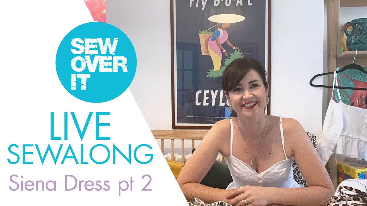 LIVE Stay Home and Sewalong: Siena Dress pt 2