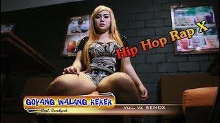 GOYANG WALANG KEKEK ~ Hip Hop Dangdut Rap X