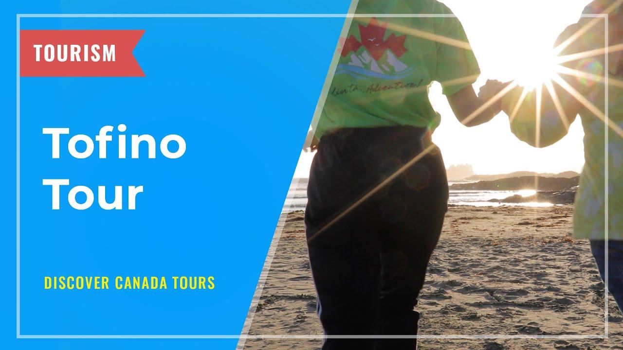 TOURISM: Tofino Tour