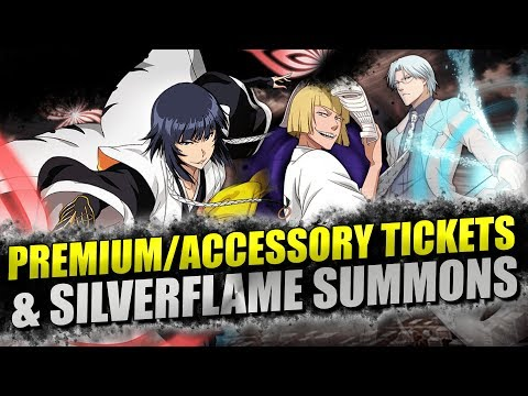 Bleach Brave Souls SILVERFLAME and TICKET SUMMONS