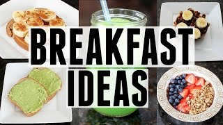 5 Easy & Healthy Breakfast Ideas!
