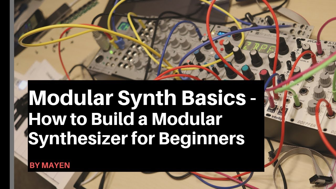 Modular Synth Basics - How to build a modular synthesizer for Beginners
