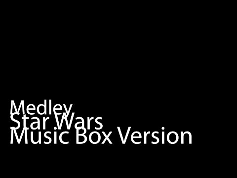 Star Wars Medley (Music Box Version)