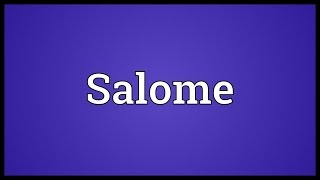 Salome Meaning