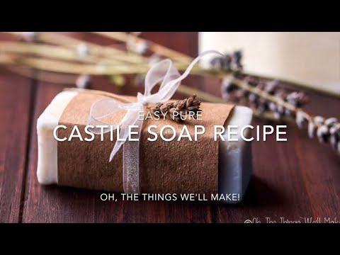 Easy Pure Castile Soap Recipe