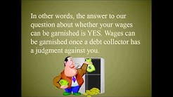 Can Debt Collectors Garnish wages and Accounts? How they Get your Money