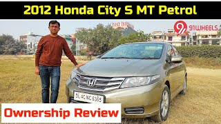 2012 Honda City S MT Petrol Ownership Review || Should you buy this used ||